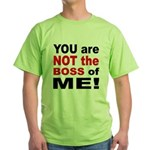 Not the Boss of Me Green T-Shirt