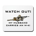 WATCH OUT Military Husband M-4 Mousepad