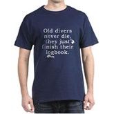 Old Divers Never Die... Dark T-Shirt