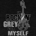 RockinGreylFor Myself T-Shirt