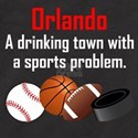 Orlando A Drinking Town With A Sports Problem T-Sh