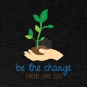 be the change EARTH DAY 2012 T-Shirt