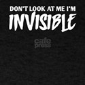 Don't look at me I'm invisible T-Shirt