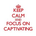 Keep Calm and focus on Captivating T-Shirt