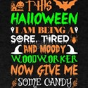 This Halloween Being Tired Woodworker Cand T-Shirt