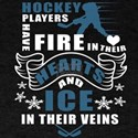 Hockey Players Have Fire In Their Hearts T T-Shirt