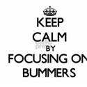 Keep Calm by focusing on Bummers T-Shirt