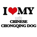 I love my Chinese Chongqing Dog T-Shirt