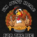 Turkey Here For The Pie T-Shirt