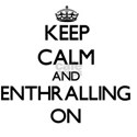 Keep Calm and ENTHRALLING ON T-Shirt