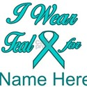 I Wear Teal For...t-Shirt