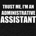 Trust Me, I'm An Administrative Assistant T-Shirt