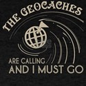 The Geocaches Are Calling T Shirt T-Shirt