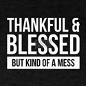 Blessed & Kind of a Mess T-Shirt
