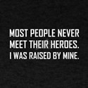 Meet Heroes Raised By Mine T-Shirt