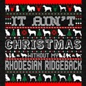 It Aint Christmas Without My Rhodesian Rid T-Shirt