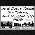 Don't Touch the Trains T-Shirt