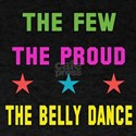 The Few, The Proud, The Belly Dance T-Shirt