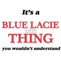 It's a Blue Lacie thing, you wouldn T-Shirt