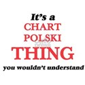 It's a Chart Polski thing, you wouldn& T-Shirt