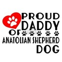 Proud Daddy Of Anatolian Sh Shirt