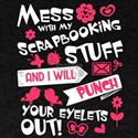 Mess With My Scrapbooking Stuff T Shirt T-Shirt