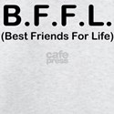 B.F.F.L (Best Friedns For Lif T-Shirt