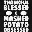 Thankful Blessed & Mashed Potato Obsessed T-Shirt