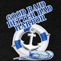 Good Raid Bettr Bad Harbor VinniVitalii T-Shirt
