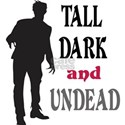 Tall Dark and Undead T-Shirt