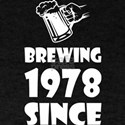 Brewing Since 1978 Beer Fathers Day Gift T-Shirt