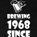 Brewing Since 1968 Beer Fathers Day Gift T-Shirt