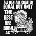 Only The Best Men Are Born As Aries T Shir T-Shirt