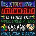 Being An Autism Mother Twice Work But Twic T-Shirt