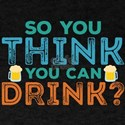 Oktoberfest Beer: So You Think You Can Dri T-Shirt