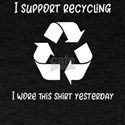 Save the Earth I Support Recycling I Wore T-Shirt