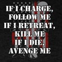 If I Charge If I Retreat If I Die Veteran T-Shirt