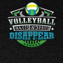 Volleyball Makes Worries Disappear Athlete T-Shirt