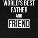 Worlds Best Father And Friend T-Shirt