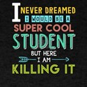School never Dreamed I'd Be a Super Co T-Shirt