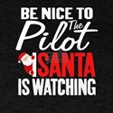 Be Nice To The Pilot Santa Is Watching Chr T-Shirt