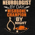 Neurologist by day Wishbone Champion by ni T-Shirt