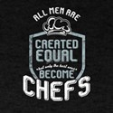 Men Are Created Equal But The Best Become T-Shirt