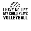 No Life Child Plays Volleyball T-Shirt