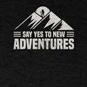 Hiking Say Yes to New Adventures Hiker T-Shirt