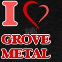 I Love GROVE METAL T-Shirt