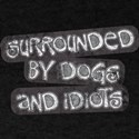 Dogs and Idiots T-Shirt