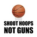 Shoot Hoops Not Guns Basketball T-Shirt