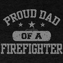 Proud Dad of a Firefighter Dark T-Shirt