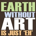 Earth Without Art Dark T-Shirt